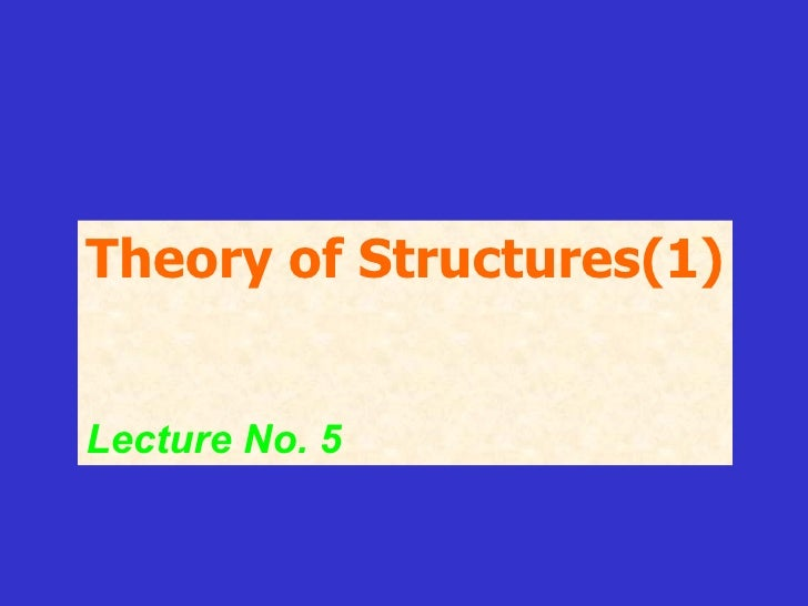 Theory of Structures(1) Lecture No. 5