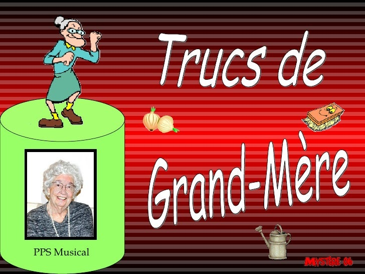 Trucs de Grand-Mère PPS Musical