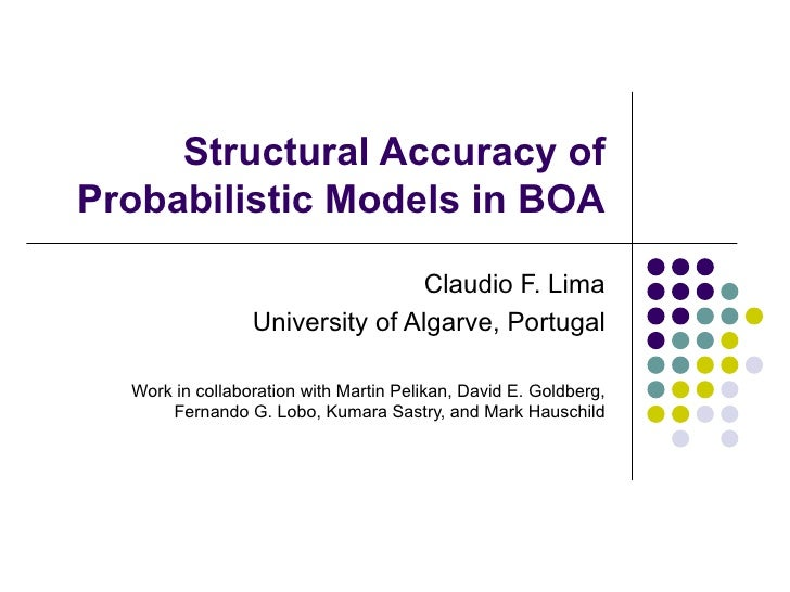 Structural Accuracy of Probabilistic Models in BOA                                   Claudio F. Lima                  Univ...