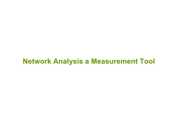 Network Analysis a Measurement Tool