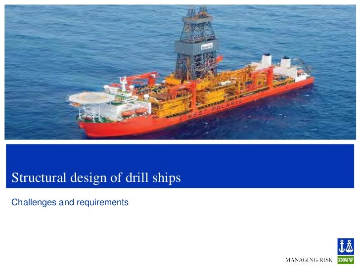 Structural design of drill shipsChallenges and requirements