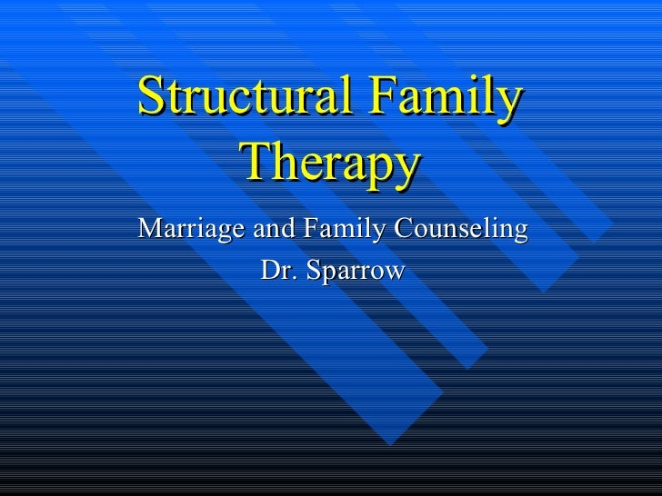 structural analysis structural family therapy Abstract abstract this paper examines the degree to which structural family therapy has adapted effectively to client families and professional demands of the twenty-first century.