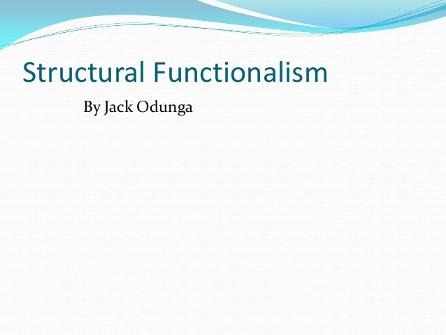 Structural Functionalism By Jack Odunga