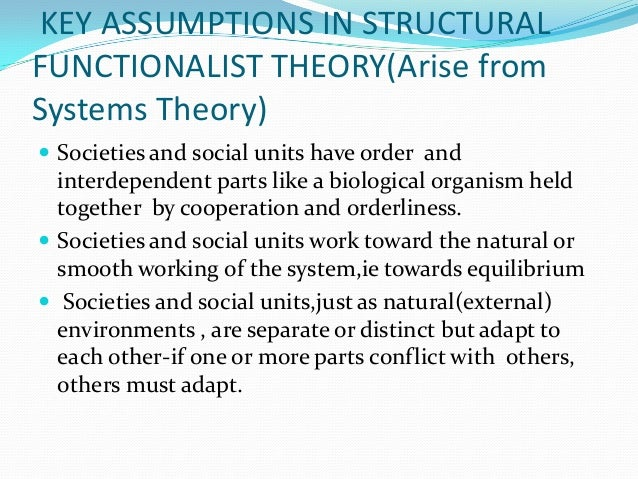 structural functionalism and conflict theory One main point of the structural functionalism theory is that the structure of a family directly impacts their likelihood of living in poverty  conflict theory:.