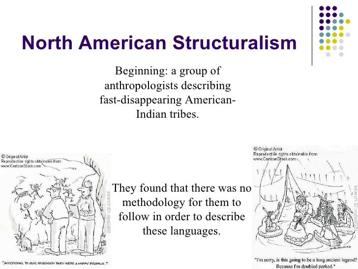 linguistics and structuralism Structuralism in linguistics 3428 words | 14 pages structuralism in linguistics introduction it is not my purpose here to give a historical treatment of linguistic.