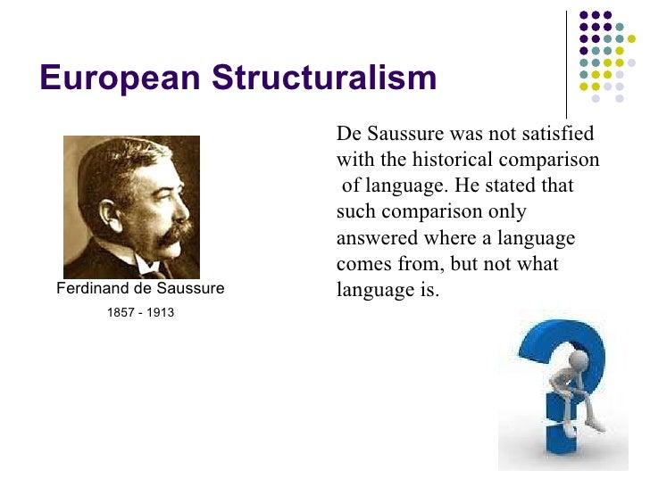 saussure and bloomfield O estruturalismo é uma teoria linguística que surge no início do século xx, a partir da publicação do célebre cours de linguistique générale (1916), de.