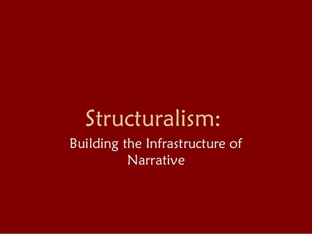 Structuralism: Building the Infrastructure of Narrative