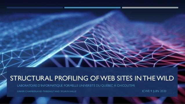 STRUCTURAL PROFILING OF WEB SITES IN THE WILD LABORATOIRE D'INFORMATIQUE FORMELLE UNIVERSITÉ DU QUÉBEC À CHICOUTIMI XAVIER...