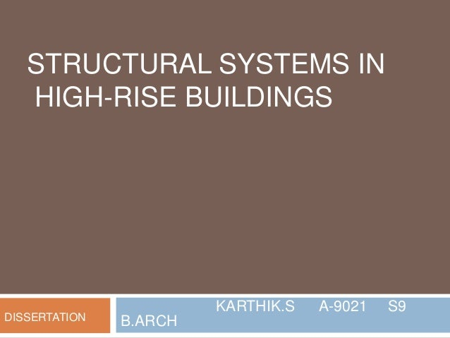 STRUCTURAL SYSTEMS IN HIGH-RISE BUILDINGS KARTHIK.S A-9021 S9 B.ARCHDISSERTATION