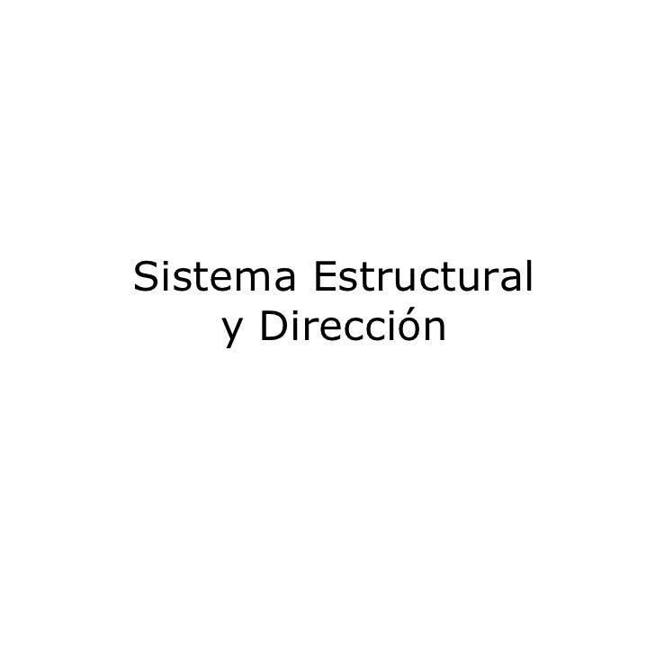 Sistema Estructural y Dirección