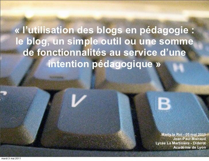 « l'utilisation des blogs en pédagogie :le blog, un simple outil ou une somme  de fonctionnalités au service d'une        ...