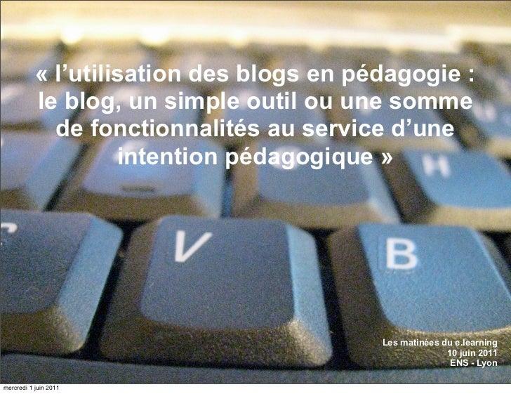 « l'utilisation des blogs en pédagogie :           le blog, un simple outil ou une somme             de fonctionnalités au...