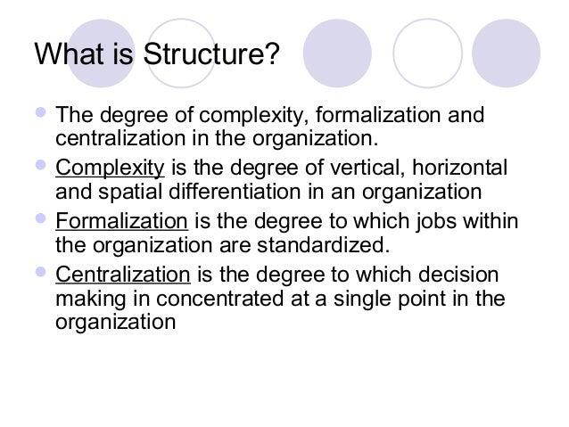 horizontal vertical and spatial complexities in organizations Complexity in organizational structure is a function of the horizontal, vertical and  spatial differentiation that exists within an organization.