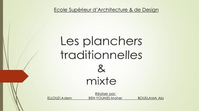 Ecole Supérieur d'Architecture & de Design Réaliser par: ELLOUZI Adem BEN YOUNES Maher BOUSLAMA Ala