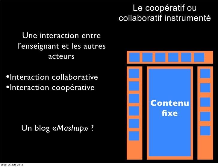 Le coopératif ou                                          collaboratif instrumenté               Une interaction entre    ...