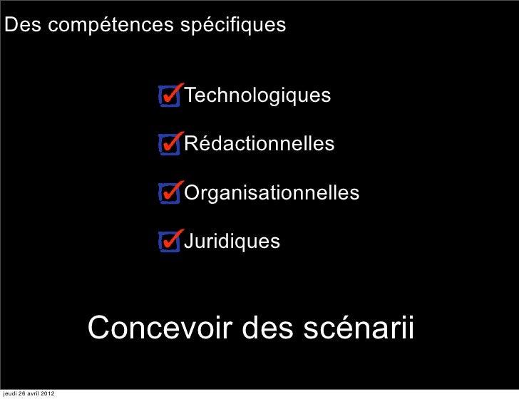 Des compétences spécifiques                            Technologiques                            Rédactionnelles          ...
