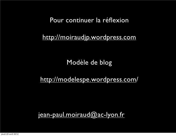 Pour continuer la réflexion                       http://moiraudjp.wordpress.com                               Modèle de bl...