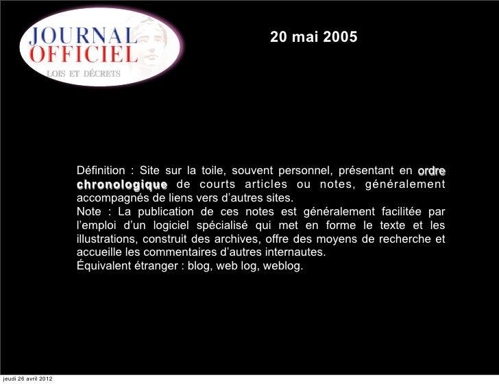 20 mai 2005                      Définition : Site sur la toile, souvent personnel, présentant en ordre                   ...