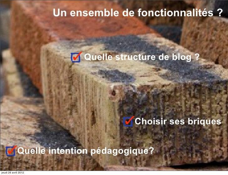 Un ensemble de fonctionnalités ?                           Quelle structure de blog ?                                     ...