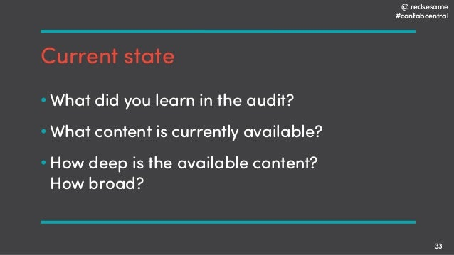 @ redsesame #confabcentral 33 Current state • What did you learn in the audit? • What content is currently available? • Ho...