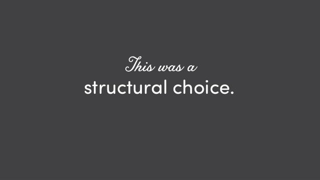 @ redsesame #confabcentral 4 structural choice. This was a