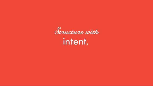 @ redsesame #confabcentral 56 intent. Structure with