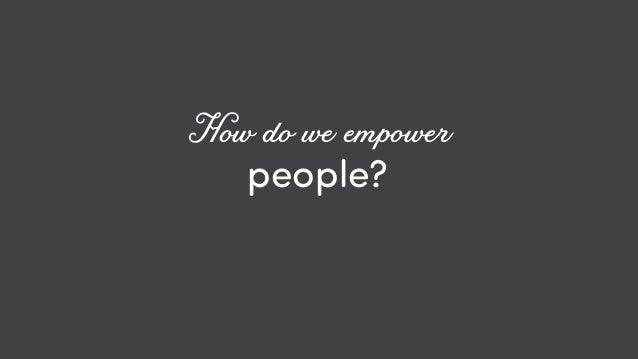 @ redsesame #confabcentral 9 people? How do we empower