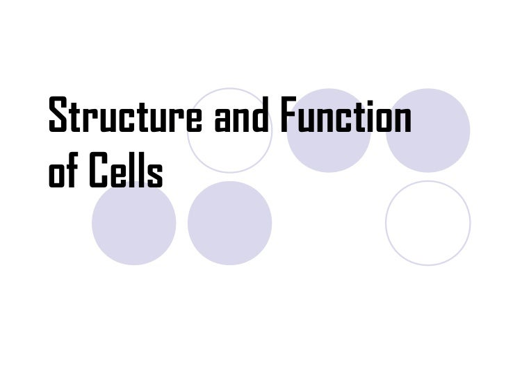 Structure and Functionof Cells