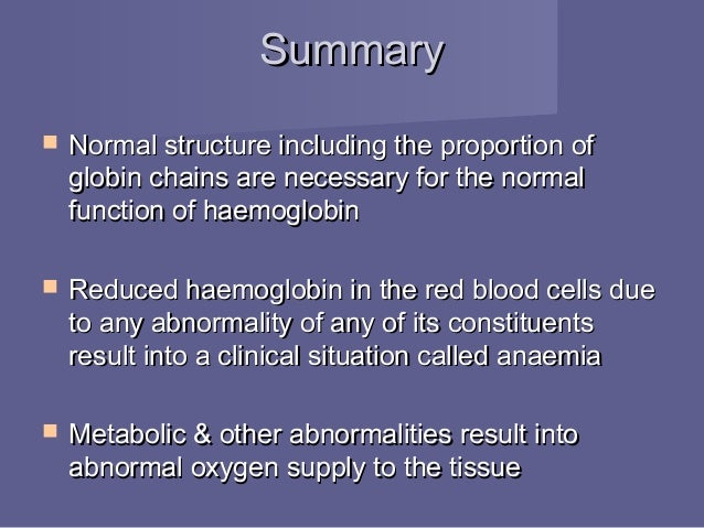 an overview of haemoglobin structure and functions Blood consists of blood cells, nutrients, protein and electrolytes, each of which play a role in blood functions like transporting oxygen.
