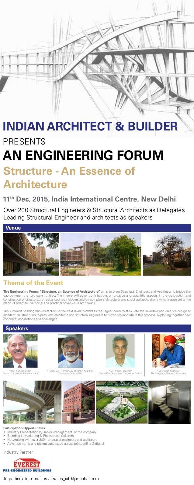 INDIAN ARCHITECT & BUILDER PRESENTS AN ENGINEERING FORUM Structure - An Essence of Architecture Theme of the Event The Eng...