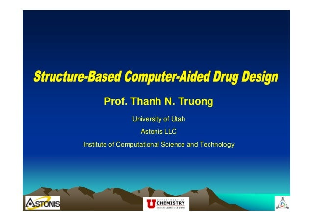 Prof. Thanh N. Truong University of Utah Astonis LLC Institute of Computational Science and Technology