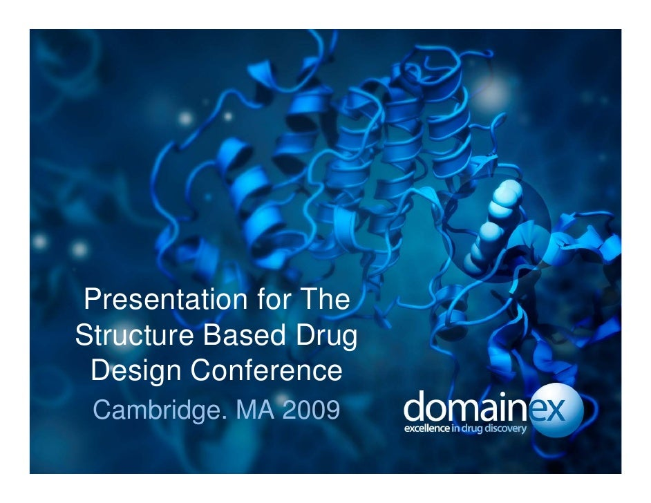 Presentation for The Structure Based Drug  Design Conference  Cambridge. MA 2009