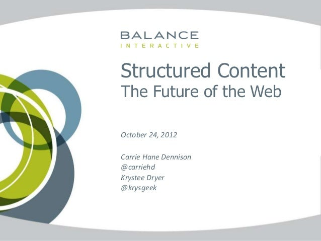 Structured Content                             The Future of the Web                             October 24, 2012         ...
