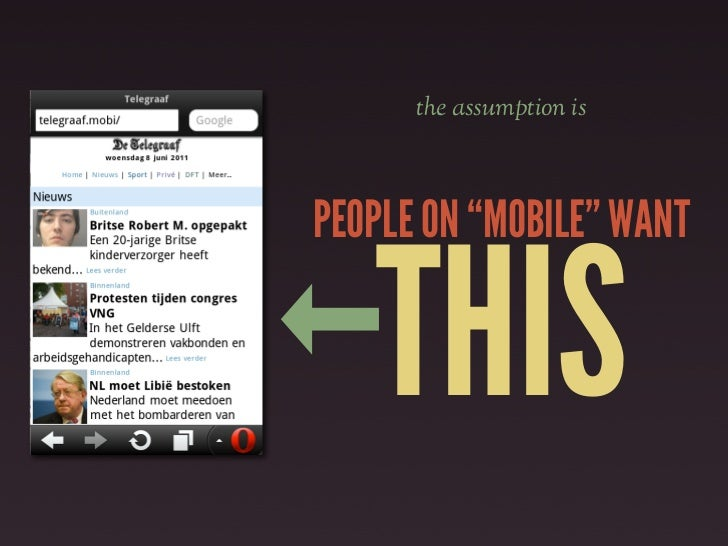 THERE IS NO             MOBILE WEB.http://www.the-haystack.com/2011/01/07/there-is-no-mobile-web/