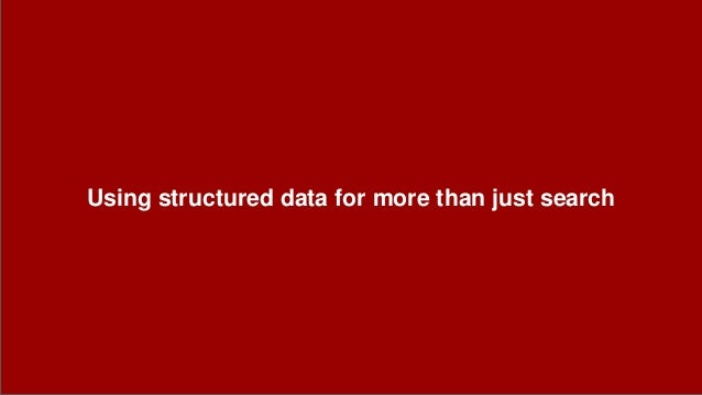 Using structured data for more than just search
