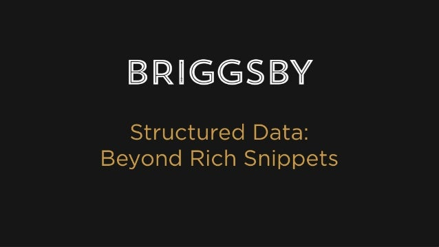 Structured Data: Beyond Rich Snippets