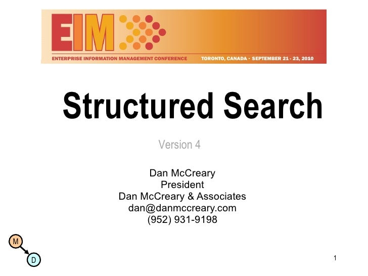 Structured Search Dan McCreary President Dan McCreary & Associates [email_address] (952) 931-9198 Version 4