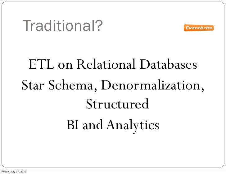 Traditional?                 ETL on Relational Databases                Star Schema, Denormalization,                     ...