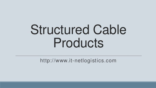 Structured Cable    Products http://www.it-netlogistics.com