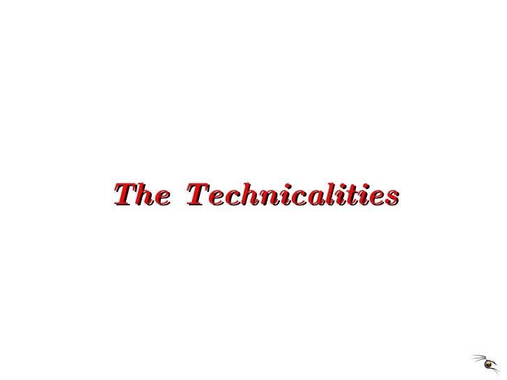The Technicalities