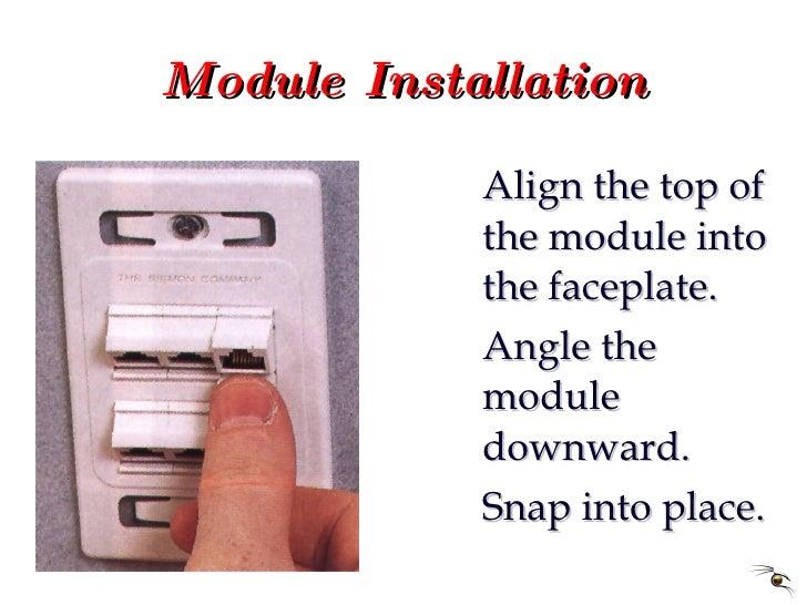Module Installation <ul><li>Align the top of the module into the faceplate. </li></ul><ul><li>Angle the module downward. <...