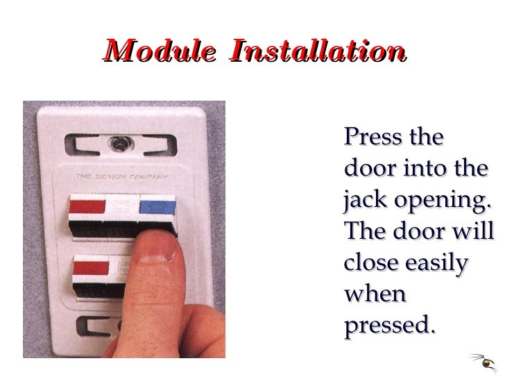Module Installation <ul><li>Press the door into the jack opening. The door will close easily when pressed. </li></ul>