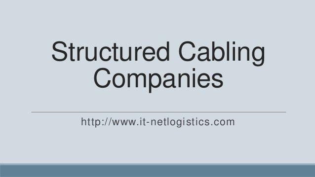 Structured Cabling    Companies  http://www.it-netlogistics.com