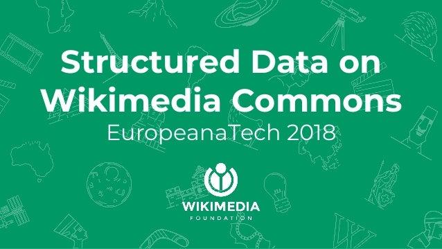 Structured Data on Wikimedia Commons EuropeanaTech 2018