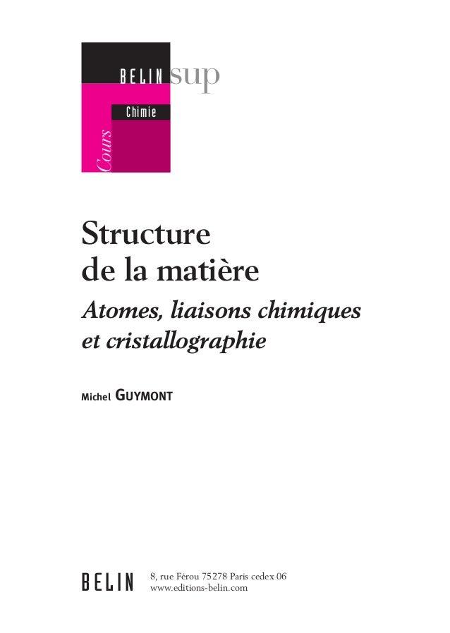 27/06/07  16:42  Page 1  BELIN Chimie  Cours  3631_00_p001_002  Structure de la matière Atomes, liaisons chimiques et cris...
