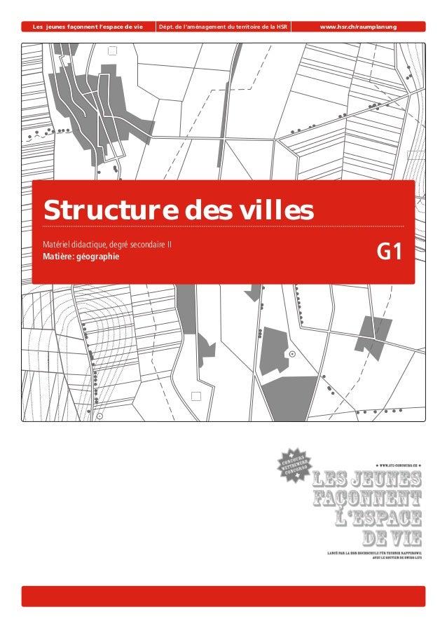 Les jeunes façonnent l'espace de vie Dépt. de l'aménagement du territoire de la HSR www.hsr.ch/raumplanung Structure des v...