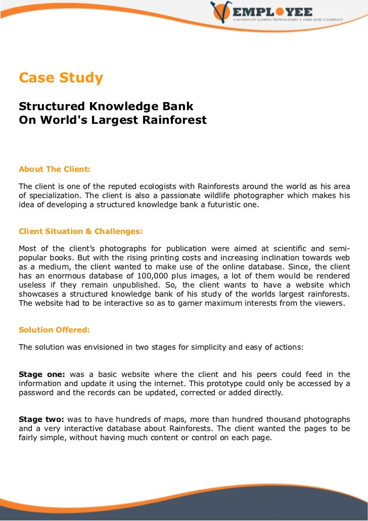 Case StudyStructured Knowledge BankOn Worlds Largest RainforestAbout The Client:The client is one of the reputed ecologist...