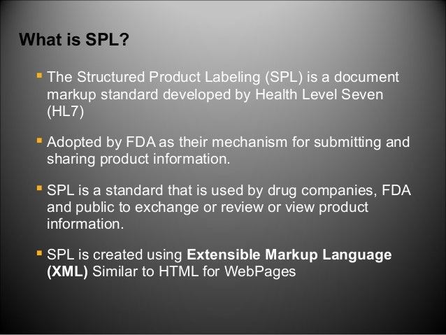 Structured Product Labeling (SPL ) - An Overview