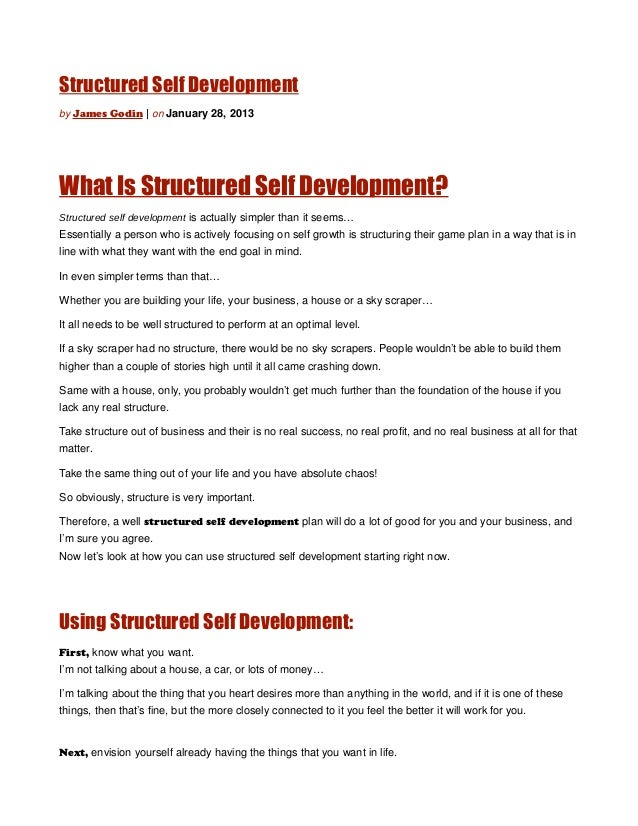 Structured Self Developmentby James Godin   on January 28, 2013What Is Structured Self Development?Structured self develop...