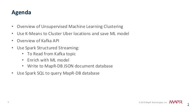 Analysis of Popular Uber Locations using Apache APIs:  Spark Machine Learning, Structured Streaming,  Kafka with MapR-ES and MapR-DB Slide 2